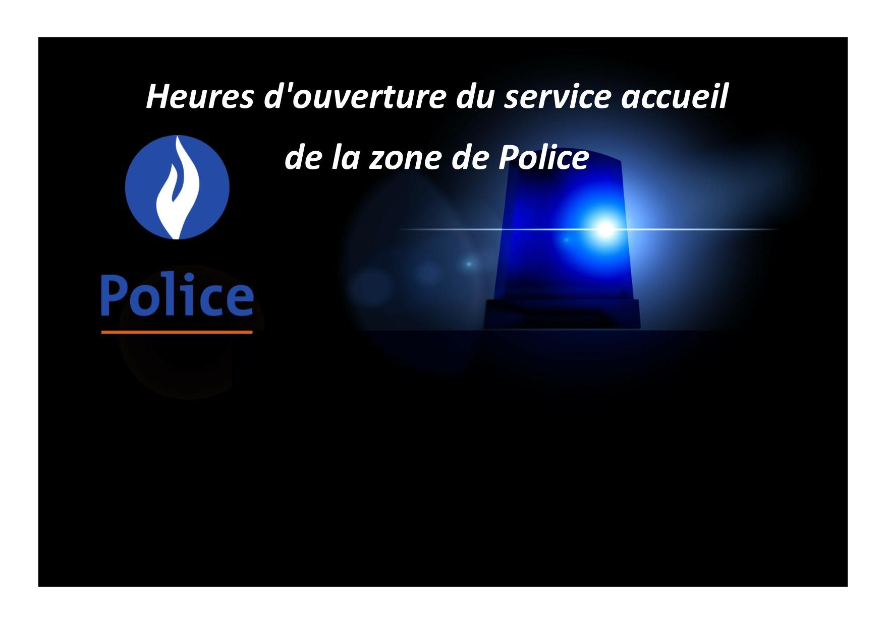 Heures d'ouverture du service accueil de la zone de police